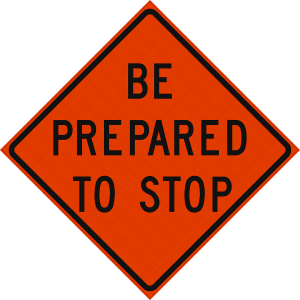 48 x 48 Be Prepared To Stop Reflective Vinyl Roll up Sign