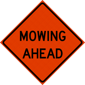 48 x 48 Mowing Ahead Reflective Vinyl Roll up Sign
