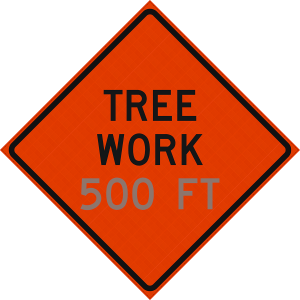 48 x 48 Tree Work 500 FT Reflective Vinyl Roll up Sign