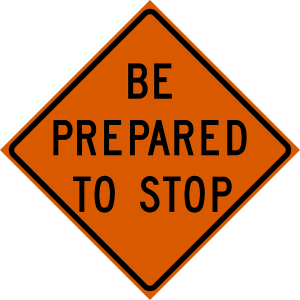 48 x 48 Be Prepared To Stop Vinyl Roll up Sign