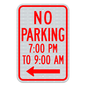 No Parking With Hours Sign and Left Arrow 3M Engineering Grade Prismatic Sheeting