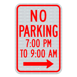 No Parking With Hours Sign and Right Arrow 3M Engineering Grade Prismatic Sheeting