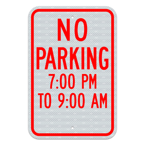 No Parking With Hours Sign and No Arrow 3M Engineering Grade Prismatic Sheeting