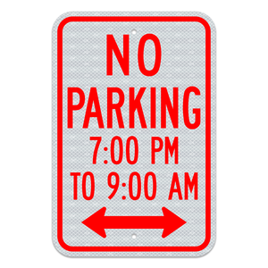 No Parking With Hours Sign and Double Arrow 3M Engineering Grade Prismatic Sheeting
