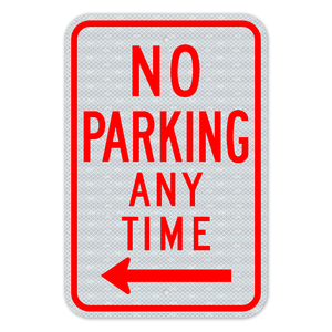 No Parking Any Time Left Arrow Sign 3M Engineering Grade Prismatic Sheeting