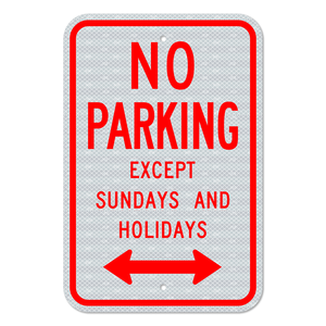 No Parking Except Sundays and Holidays Sign 3M Engineering Grade Prismatic Sheeting