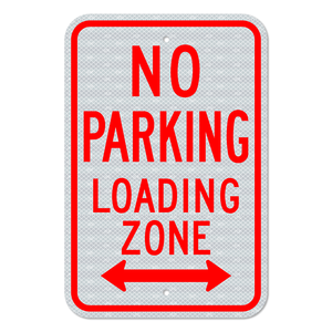 No Parking Loading Zone Sign with Double Arrow 3M Engineering Grade Prismatic Sheeting