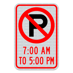 No Parking Symbol With Hours Sign 3M Engineering Grade Prismatic Sheeting