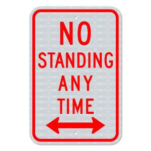 No Standing Any Time Sign with Double Arrow 3M Engineering Grade Prismatic Sheeting