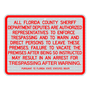 All Police Departments Deputies Are Authorized To Enforce Trespassing Sign 3M Engineering Grade Prismatic Sheeting