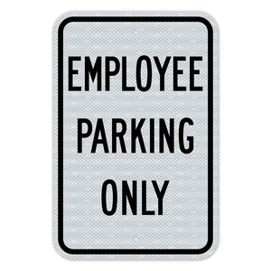 Employee Parking Only Sign 3M Engineering Grade Prismatic Sheeting
