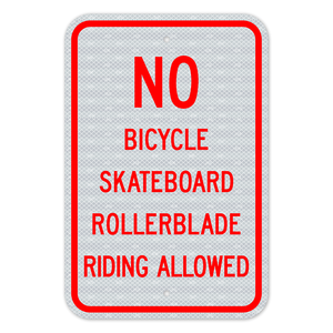 No Bicycle, Skateboard, Rollerblade Riding Allowed Sign 3M Engineering Grade Prismatic Sheeting