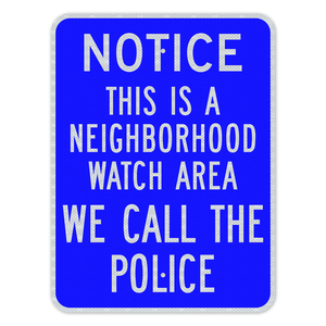Notice This Is A Neighborhood Watch Area Sign 3M Engineering Grade Prismatic Sheeting