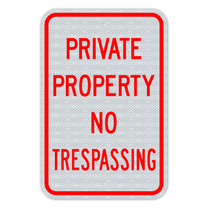 Private Property No Trespassing Sign 3M Engineering Grade Prismatic Sheeting
