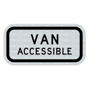 Van Accessible Sign 3M Engineering Grade Prismatic Sheeting