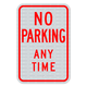No Parking Any Time Sign 3M Engineering Grade Prismatic Sheeting