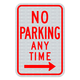 No Parking Any Time Right Arrow Sign 3M Engineering Grade Prismatic Sheeting