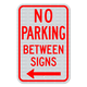 No Parking Between Signs with Left Arrow Sign 3M Engineering Grade Prismatic Sheeting