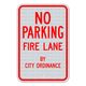 No Parking Fire Lane By City Ordinance Sign with No Arrow 3M Engineering Grade Prismatic Sheeting