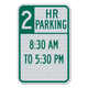 Two-Hour Parking no Arrow Sign 3M Engineering Grade Prismatic Sheeting